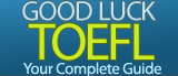 Good Luck TOEFL - Free TOEFL iBT tips and complete guide